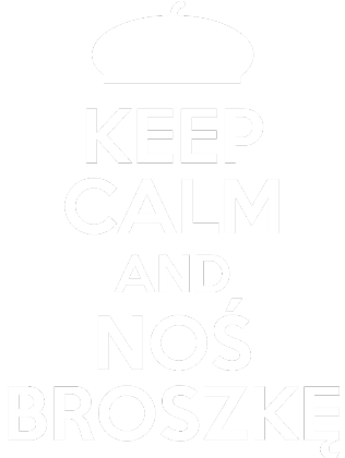 Nadruk Keep calm and noś broszkę